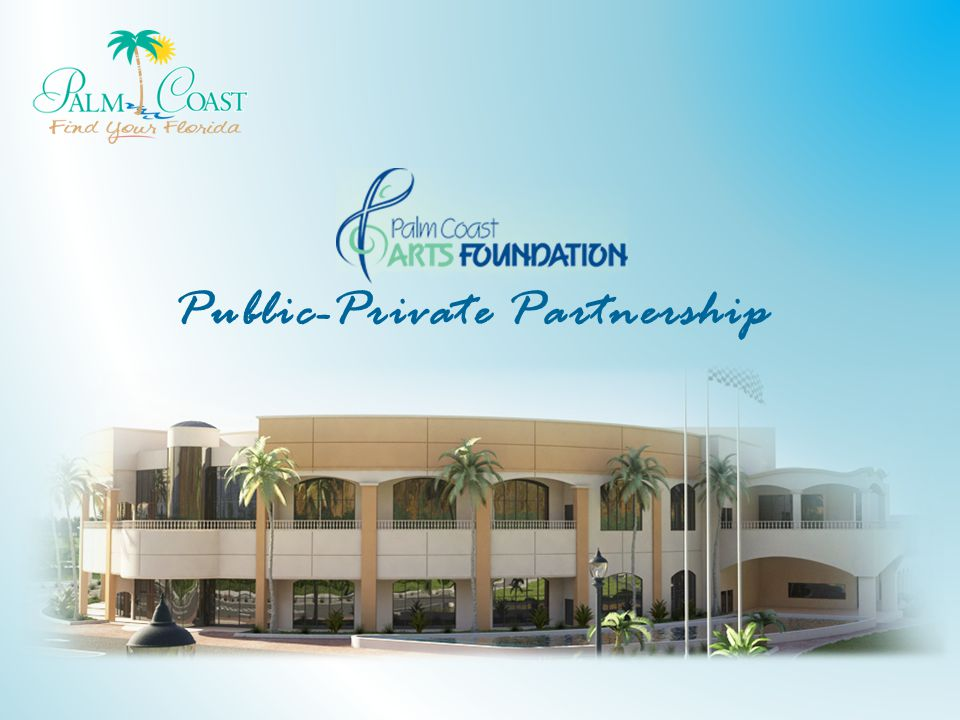 Overview History and Background Palm Coast Arts Foundation – About – Master Site Plan – Phasing – Public Benefits Lease Agreement: Key Terms Discussion
