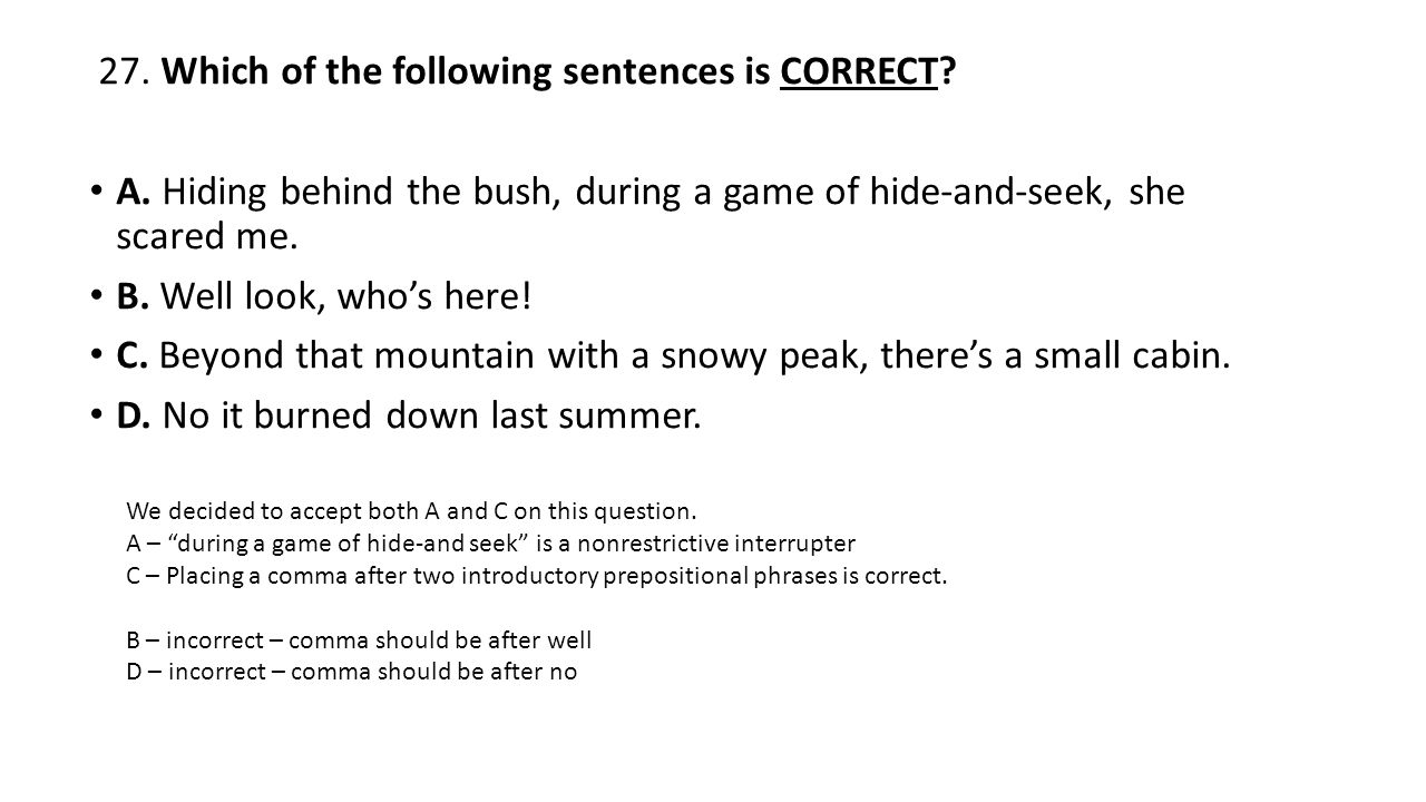27. Which of the following sentences is CORRECT. A.