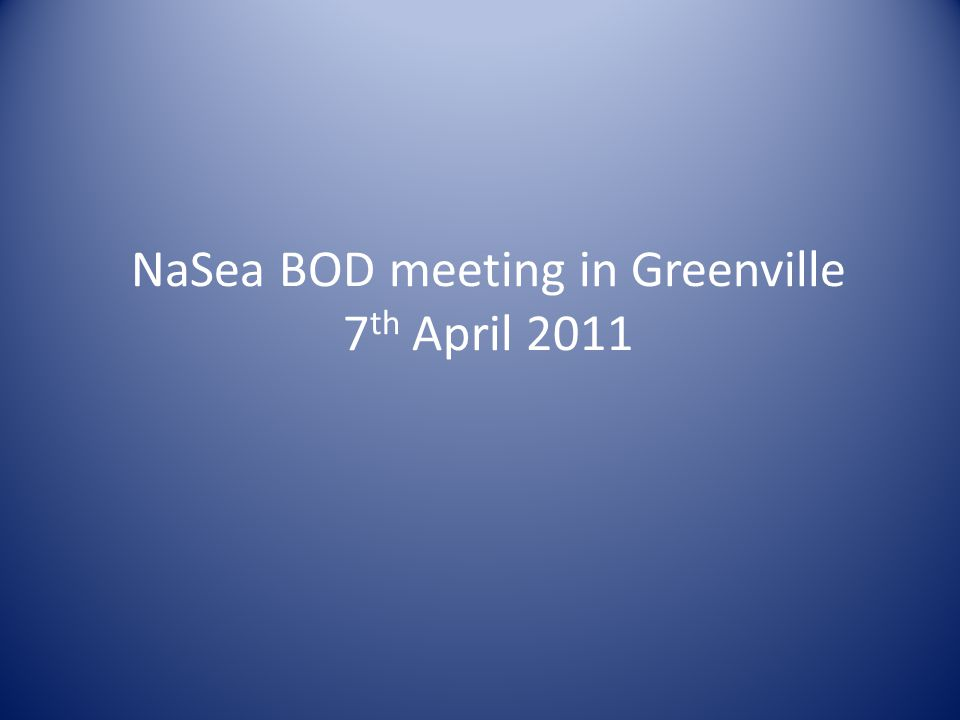 NaSea BOD meeting in Greenville 7 th April 2011