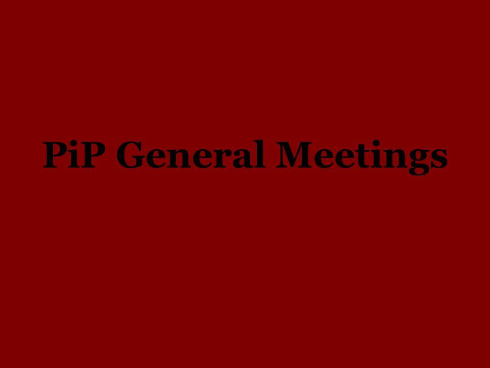PiP General Meetings