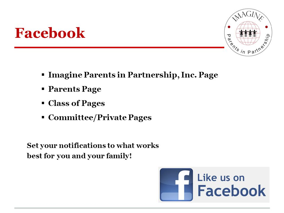 Facebook  Imagine Parents in Partnership, Inc. Page  Parents Page  Class of Pages  Committee/Private Pages Set your notifications to what works be