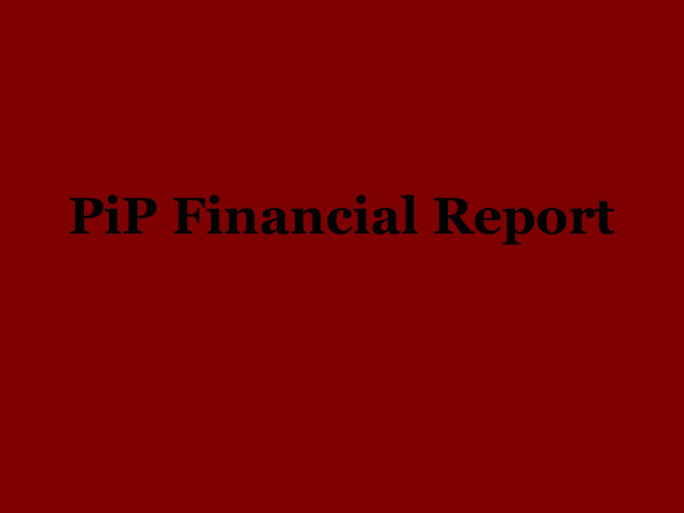 PiP Financial Report