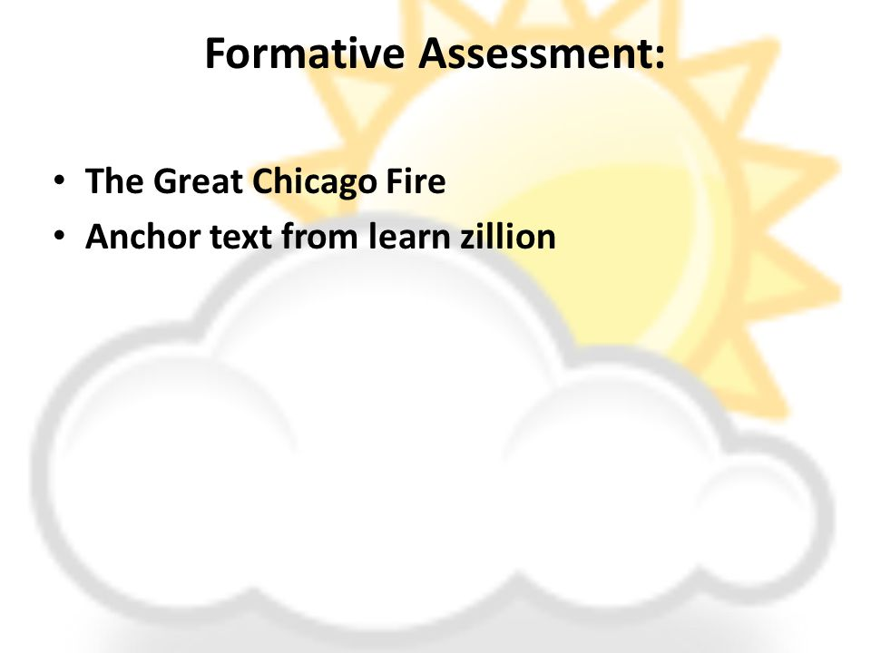 Formative Assessment: The Great Chicago Fire Anchor text from learn zillion
