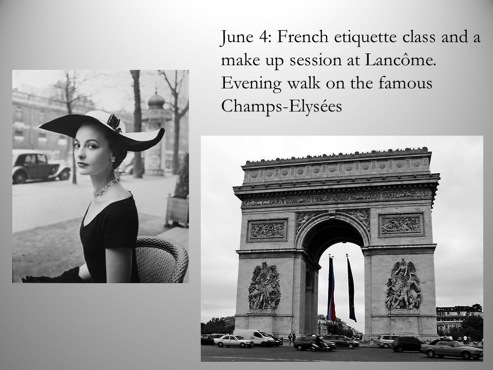 June 4: French etiquette class and a make up session at Lancôme.