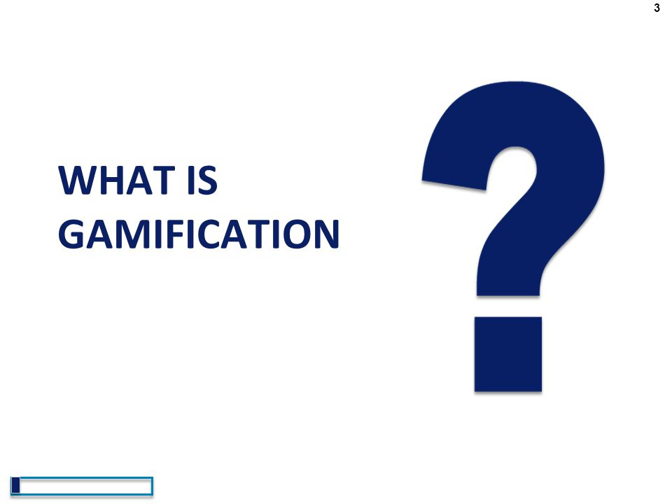4 GAMIFICATION: DEFINITION Gamification is the use of game attributes to drive game-like player behavior in a non-game context.