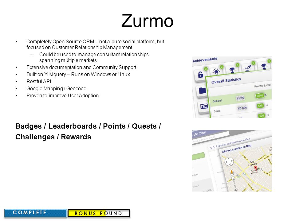 Zurmo Completely Open Source CRM – not a pure social platform, but focused on Customer Relationship Management –Could be used to manage consultant rel