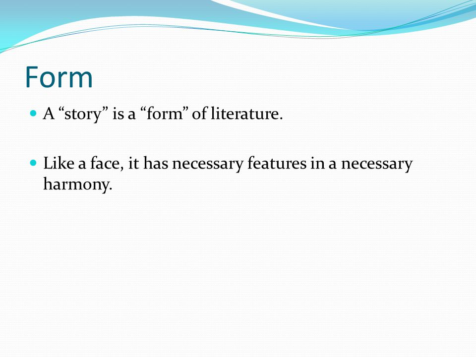Form A story is a form of literature.