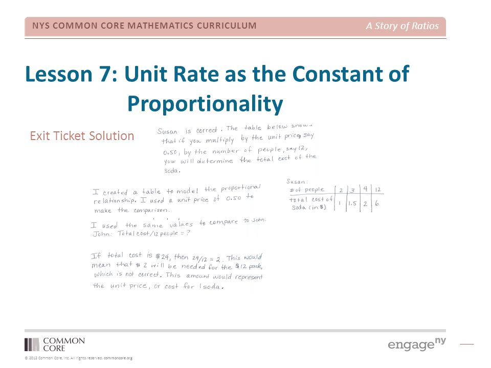 © 2012 Common Core, Inc. All rights reserved. commoncore.org NYS COMMON CORE MATHEMATICS CURRICULUM A Story of Ratios Lesson 7: Unit Rate as the Const