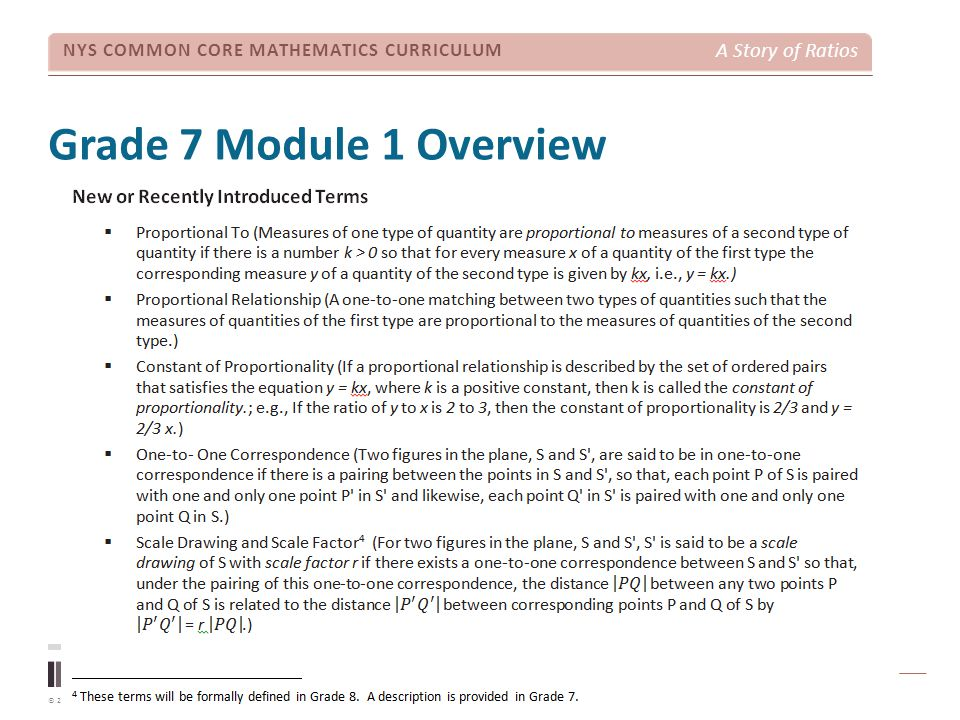 © 2012 Common Core, Inc. All rights reserved. commoncore.org NYS COMMON CORE MATHEMATICS CURRICULUM A Story of Ratios Grade 7 Module 1 Overview