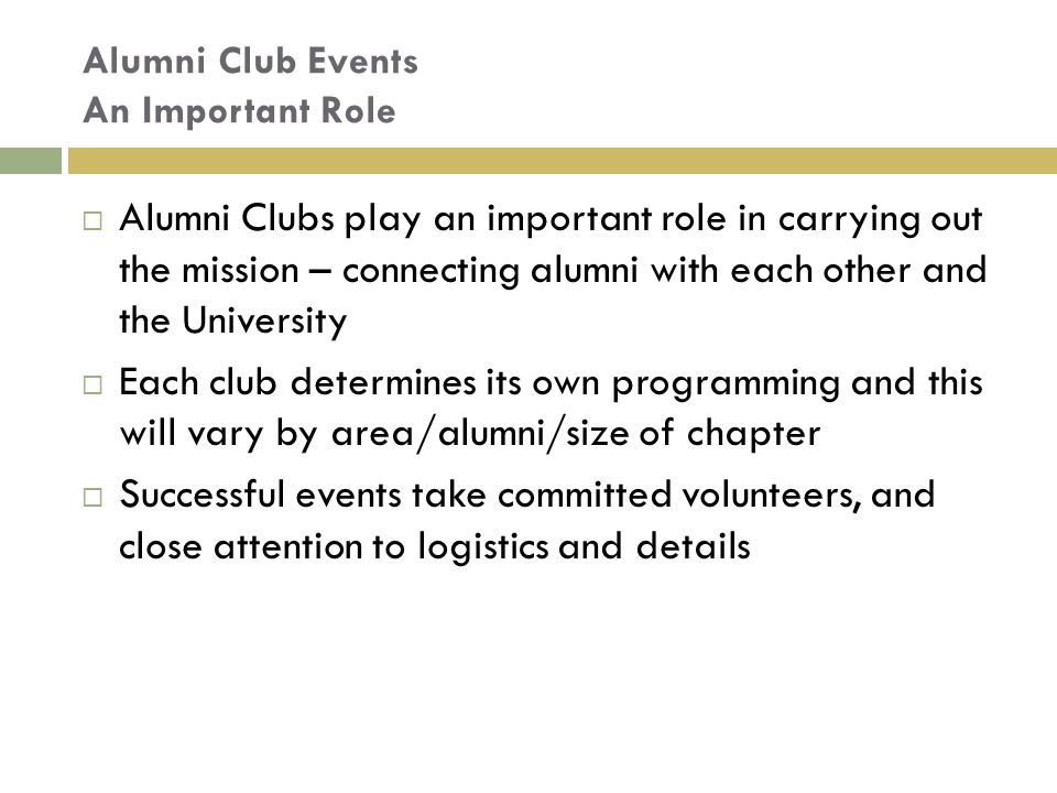 Alumni Club Events An Important Role  Alumni Clubs play an important role in carrying out the mission – connecting alumni with each other and the Uni
