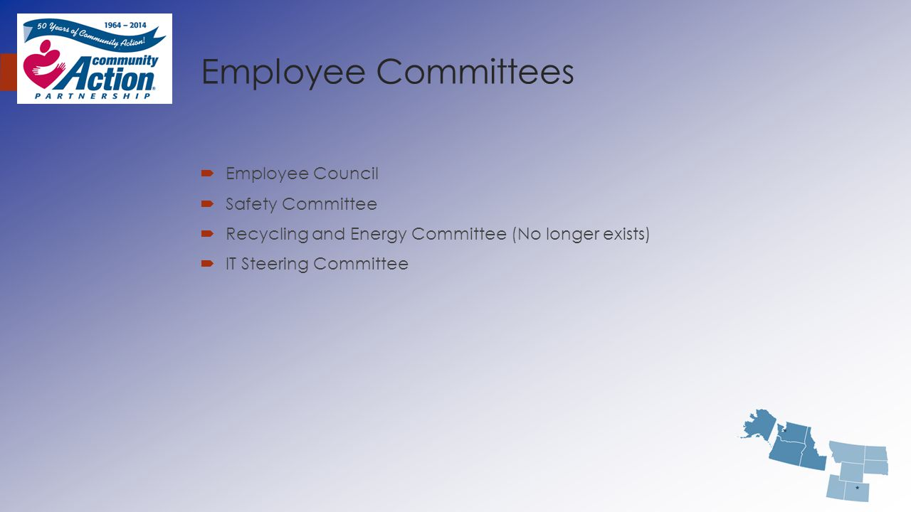 Employee Committees  Employee Council  Safety Committee  Recycling and Energy Committee (No longer exists)  IT Steering Committee