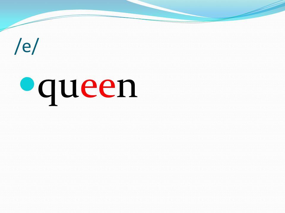 /e/ queen