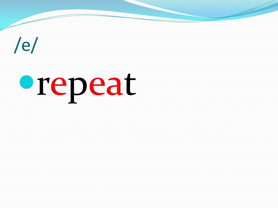 /e/ repeat