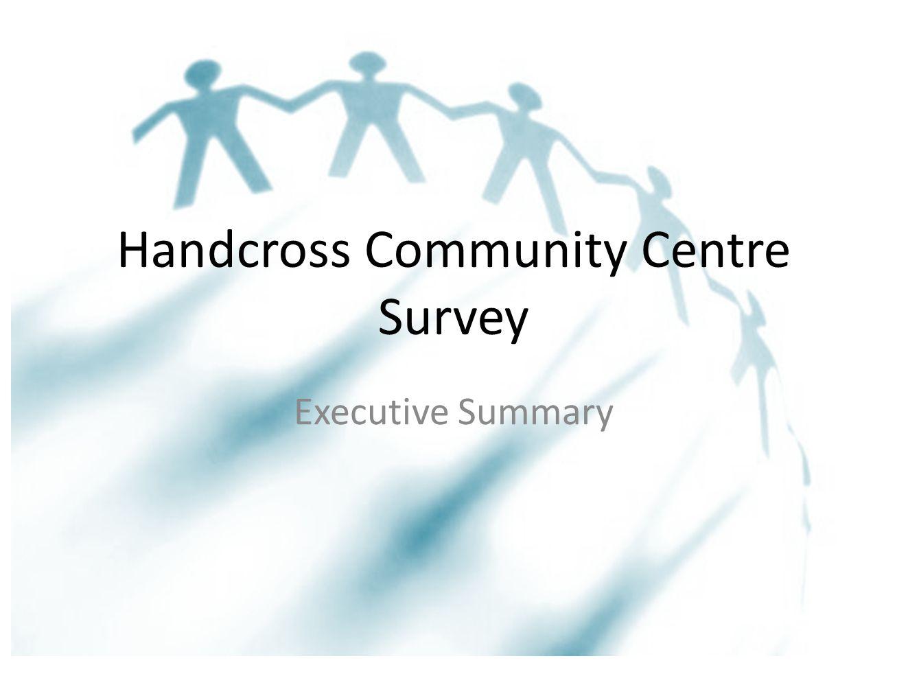 Handcross Community Centre Survey Executive Summary