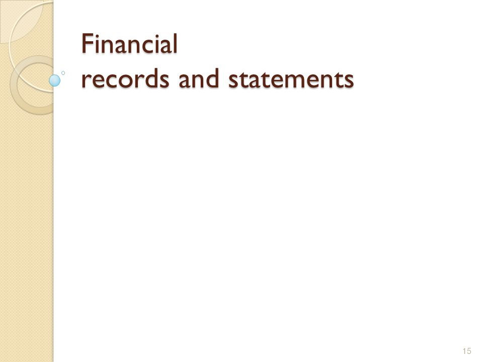 Financial records and statements 15