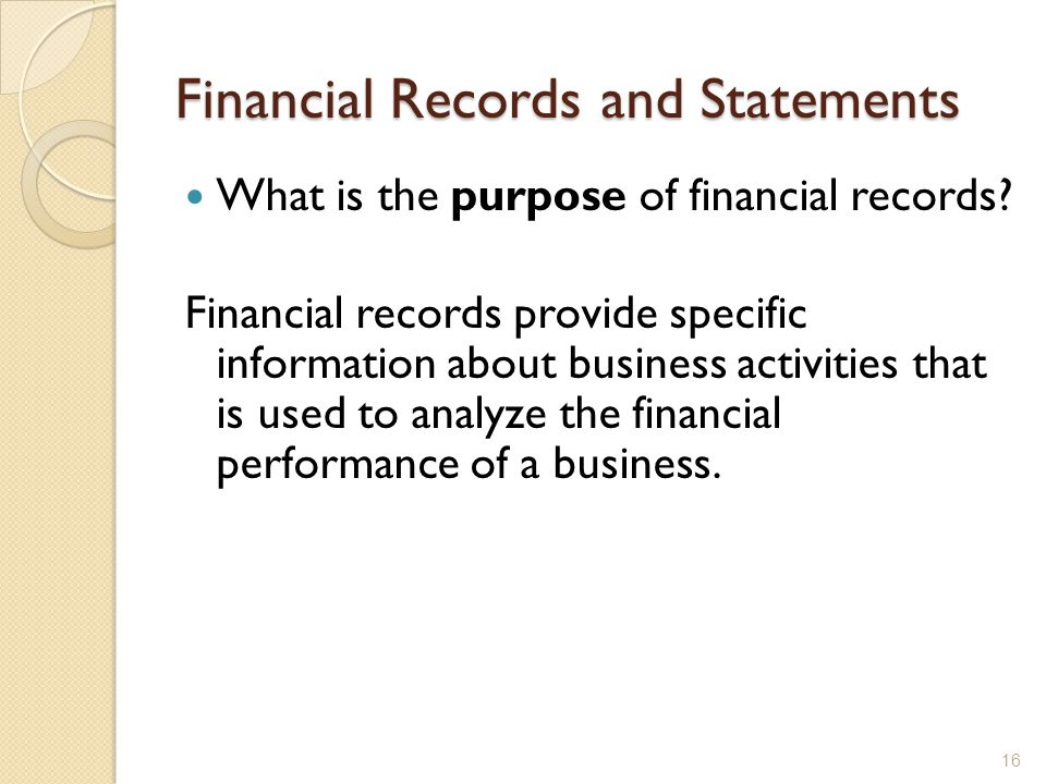 Financial Records and Statements What is the purpose of financial records.