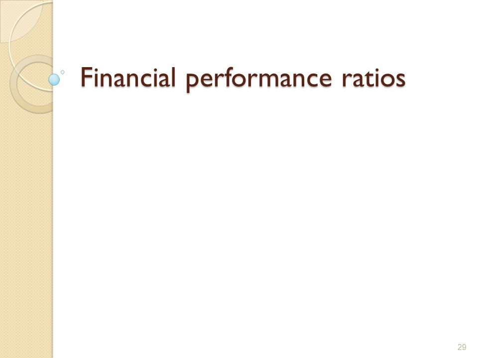 Financial performance ratios 29