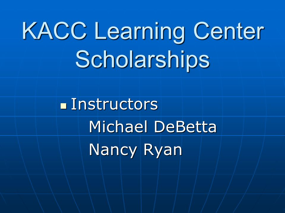 KACC Learning Center Scholarships Instructors Instructors Michael DeBetta Nancy Ryan