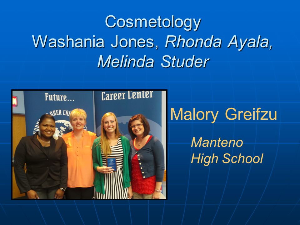 Cosmetology Washania Jones, Rhonda Ayala, Melinda Studer Malory Greifzu Manteno High School