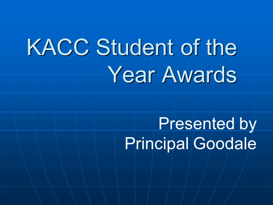 KACC Student of the Year Awards Presented by Principal Goodale