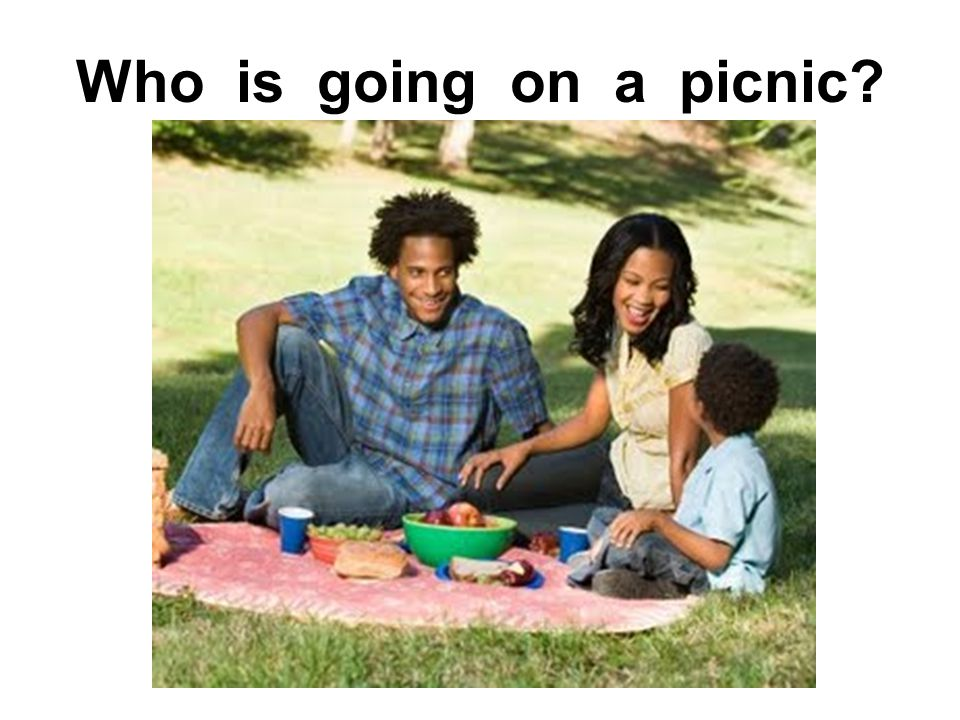Who is going on a picnic