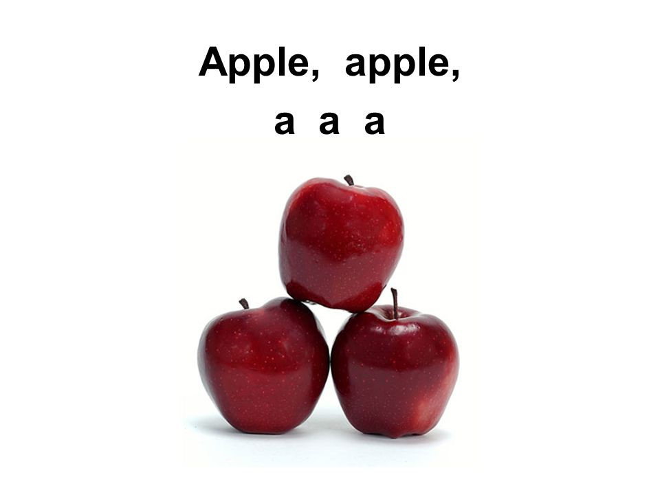 Apple, apple, a a a