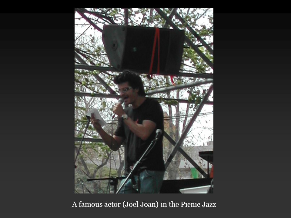 A famous actor (Joel Joan) in the Picnic Jazz