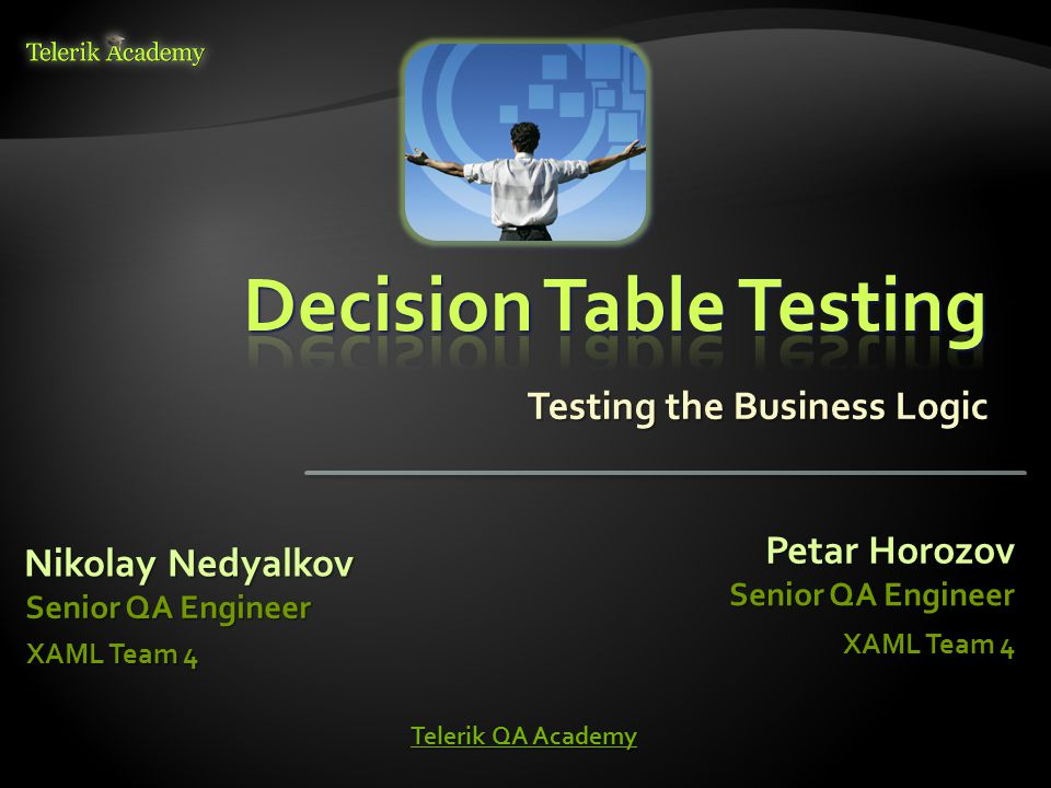  Decision Table Testing – Main Concepts  Decision Tables  Creating Decision Tables  Collapsing Columns in Decision Tables  Cause-effect Graphs  Decision Table to Cause-effect Graph Transitioning 2