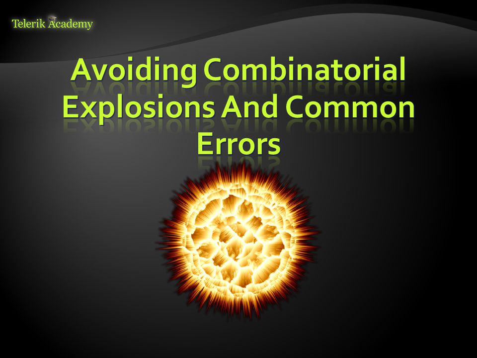  Combinatorial explosions  Testing combinations of factors without consideration of the total count of those tests  Consider the amount of combinations before trying to test them all  How many combination exist for testing 3 factors with 2 options each.