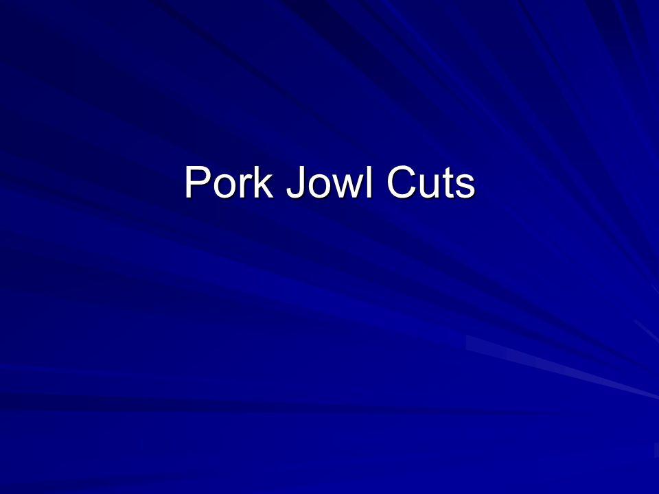 Pork : Jowl : Smoked Pork Jowl Cookery Method –Moist Square-shaped cut from neck (jowl) area.