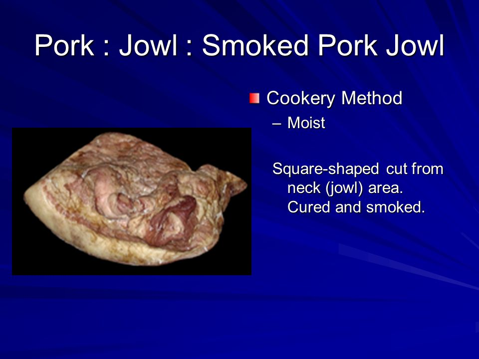 Pork : Side : Fresh Side Pork Sliced Cookery Method –Dry/Moist Section of side remaining after loin and spareribs have been removed.