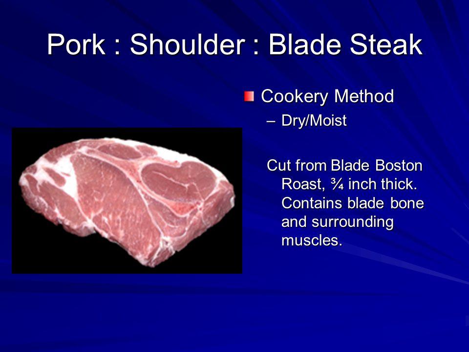 Pork : Ham : Fresh Ham Rump Porition Cookery Method –Dry/Moist Sirloin end of the pork leg.