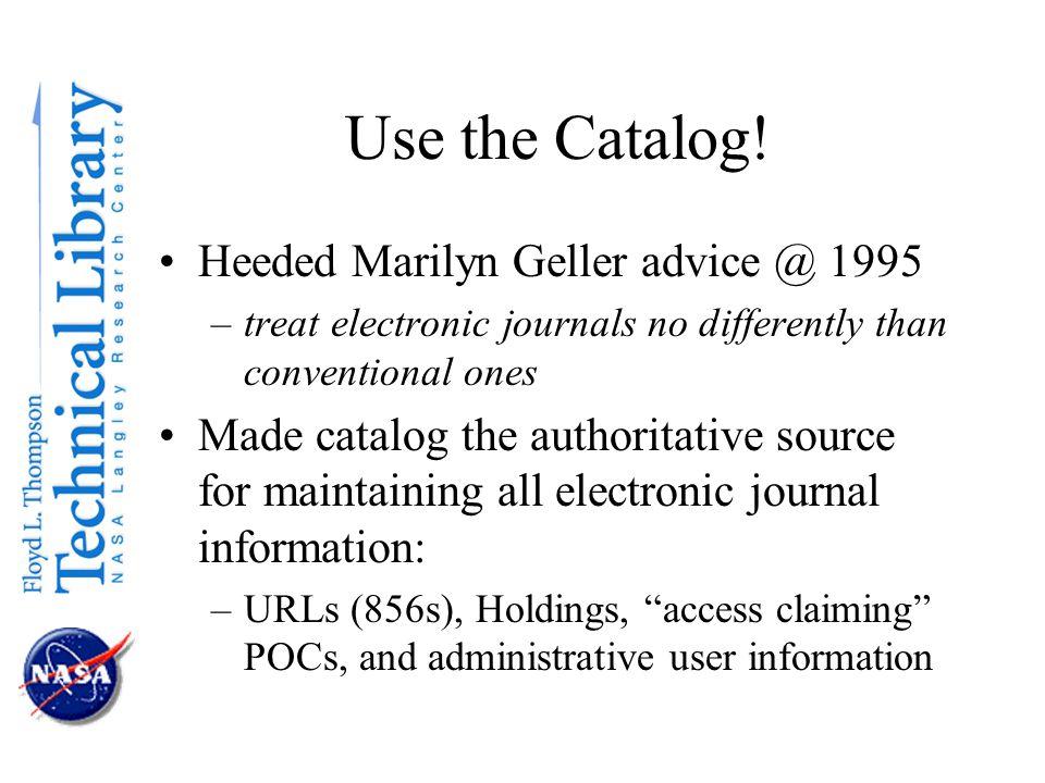Use the Catalog.
