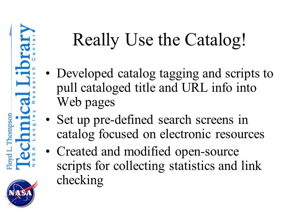 Really Use the Catalog.
