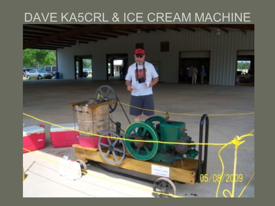 DAVE KA5CRL & ICE CREAM MACHINE