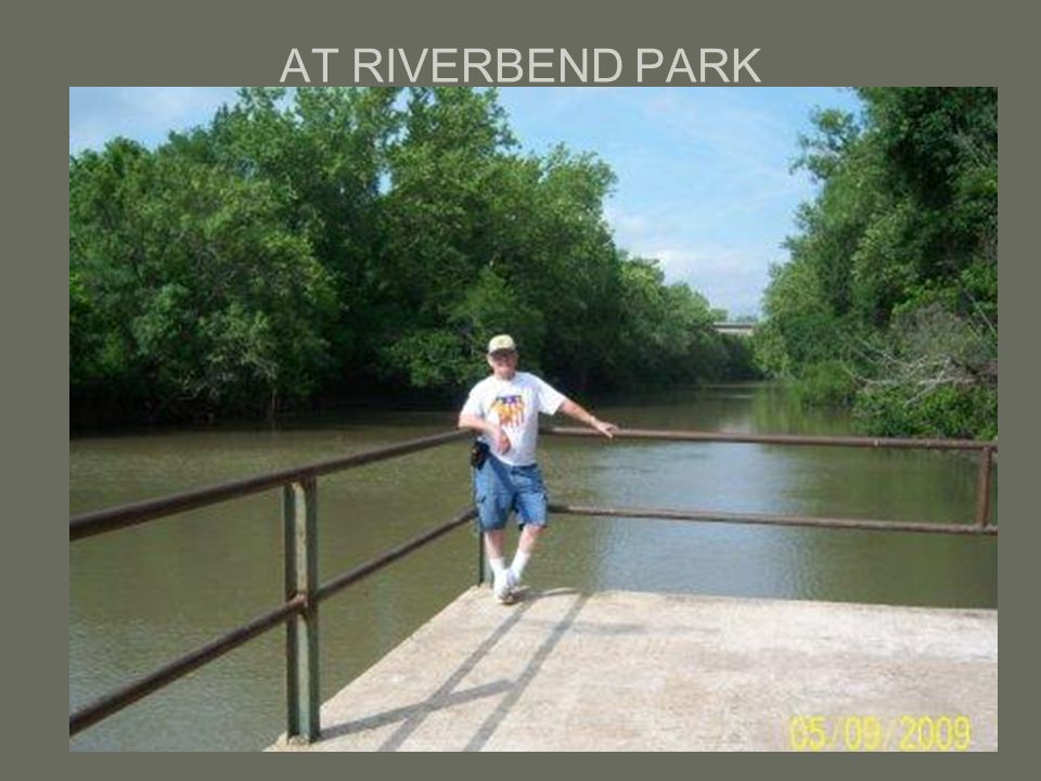 AT RIVERBEND PARK