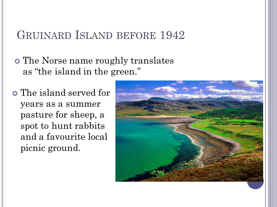 T HE C ONTAMINATION 1942 - 1943 British scientists used Gruinard Island to carry out biological warfare experiments with anthrax spores.
