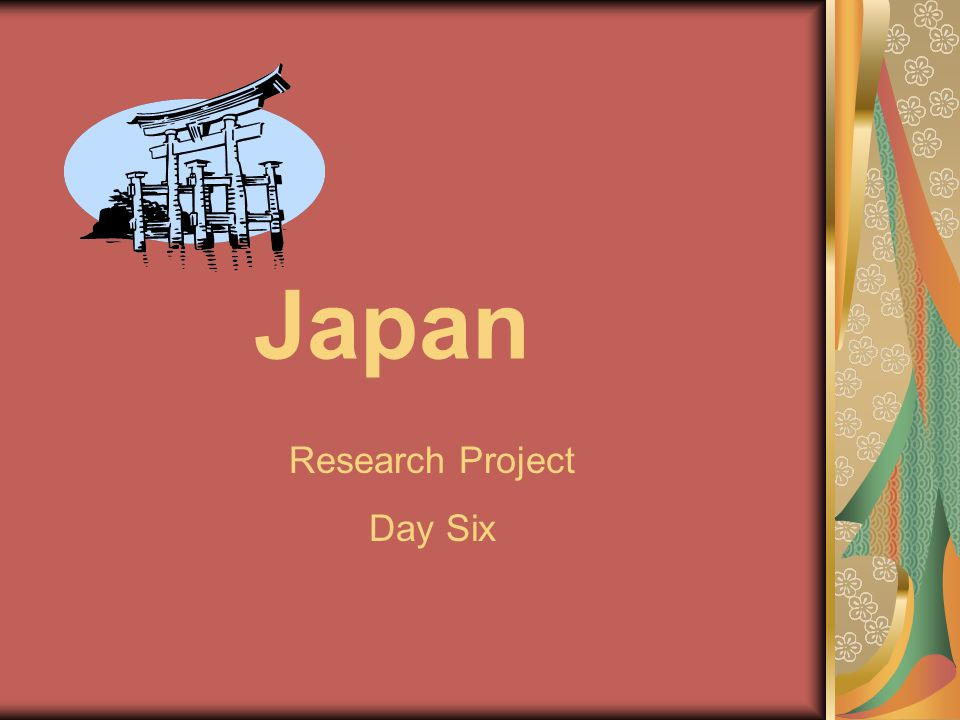 Japan Research Project Day Six