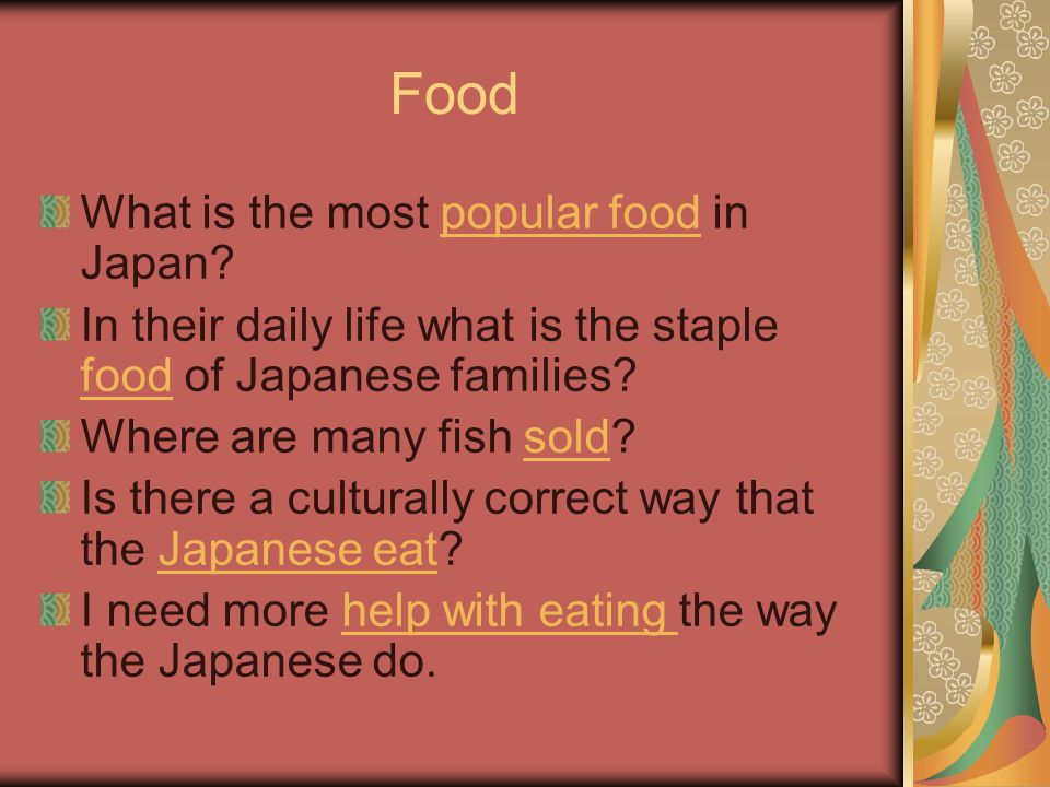 Food What is the most popular food in Japan?popular food In their daily life what is the staple food of Japanese families.