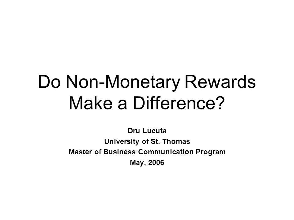 Do Non-Monetary Rewards Make a Difference. Dru Lucuta University of St.