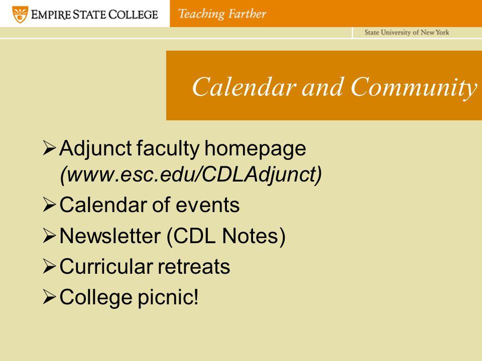 Calendar and Community  Adjunct faculty homepage (www.esc.edu/CDLAdjunct)  Calendar of events  Newsletter (CDL Notes)  Curricular retreats  College picnic!