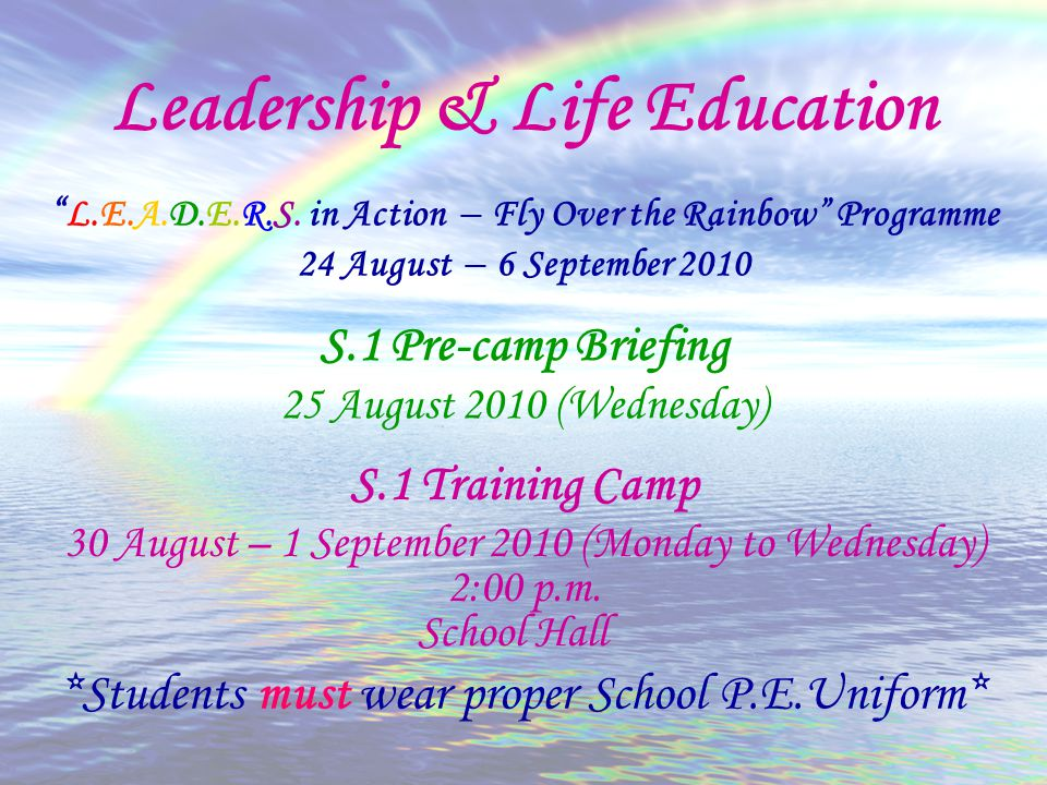 *Students must wear proper School P.E.Uniform* S.1 Pre-camp Briefing 25 August 2010 (Wednesday) S.1 Training Camp 30 August – 1 September 2010 (Monday