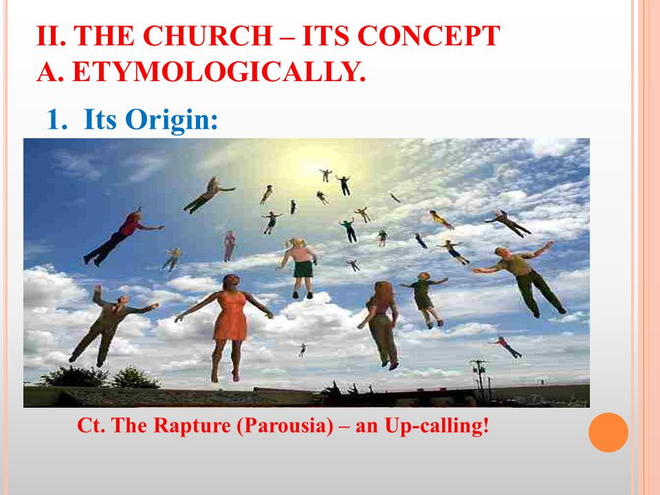 II. THE CHURCH – ITS CONCEPT A. ETYMOLOGICALLY. 1.