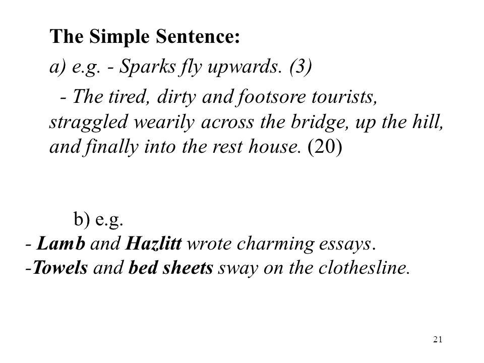 21 The Simple Sentence: a) e.g.- Sparks fly upwards.