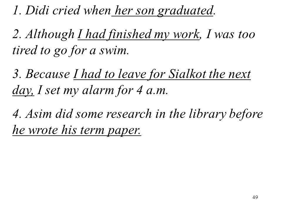 49 1.Didi cried when her son graduated. 2.