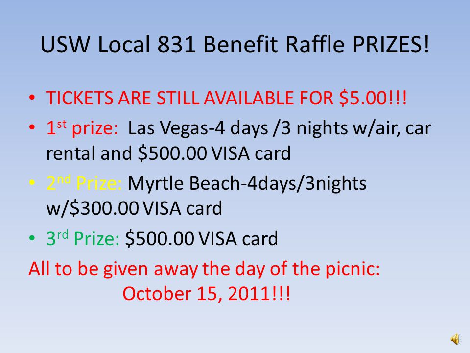USW Local 831 Benefit Raffle PRIZES.TICKETS ARE STILL AVAILABLE FOR $5.00!!.