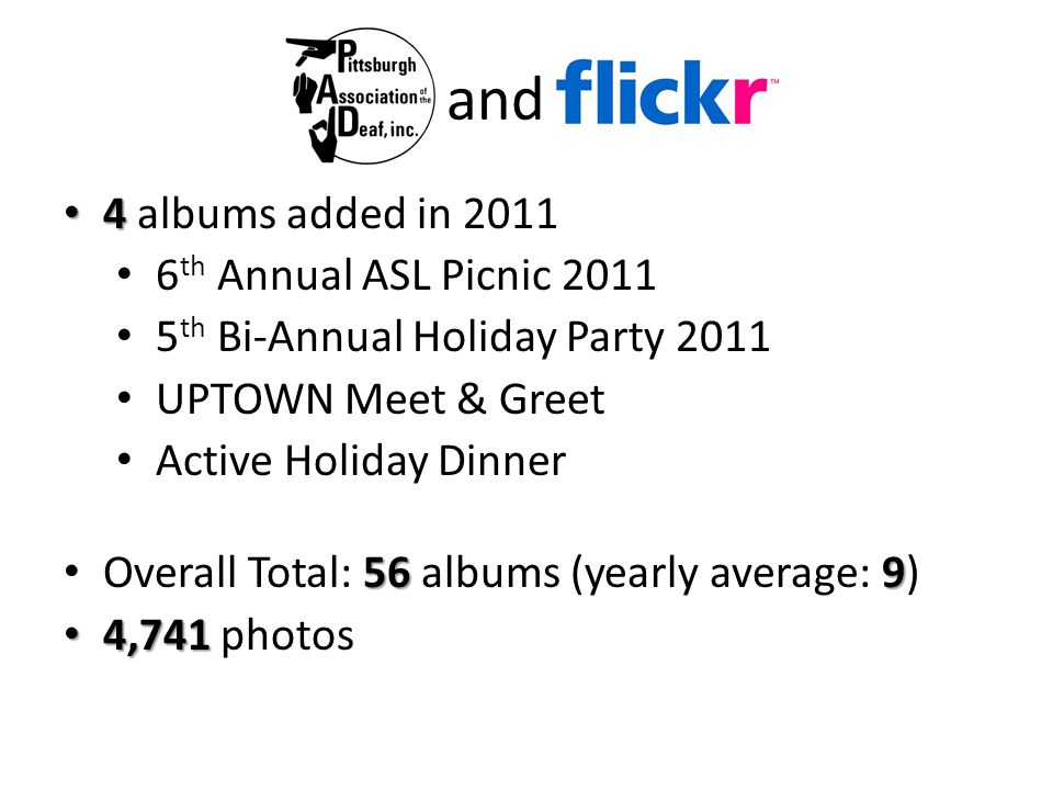 and 4 4 albums added in 2011 6 th Annual ASL Picnic 2011 5 th Bi-Annual Holiday Party 2011 UPTOWN Meet & Greet Active Holiday Dinner 569 Overall Total: 56 albums (yearly average: 9) 4,741 4,741 photos