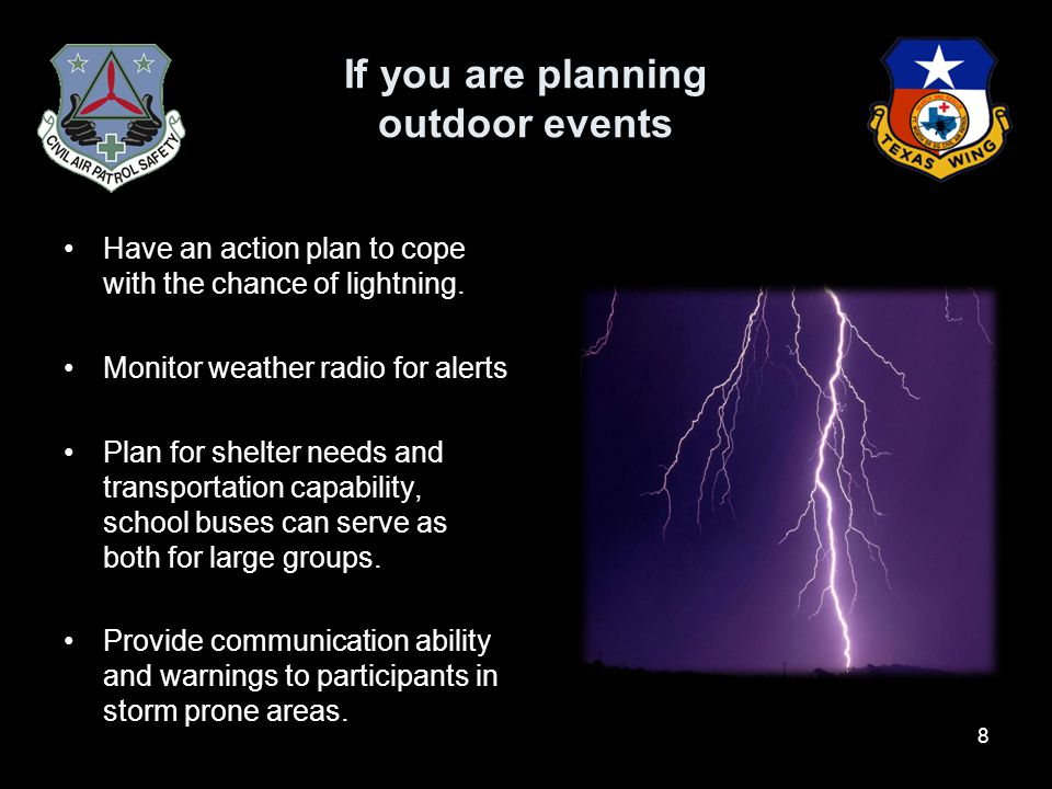 If you are planning outdoor events Have an action plan to cope with the chance of lightning.