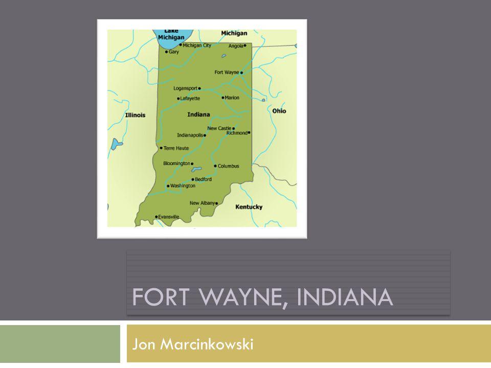 FORT WAYNE, INDIANA Jon Marcinkowski