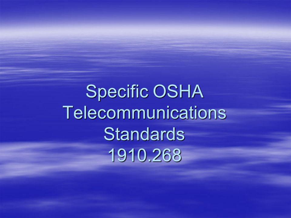 Specific OSHA Telecommunications Standards 1910.268